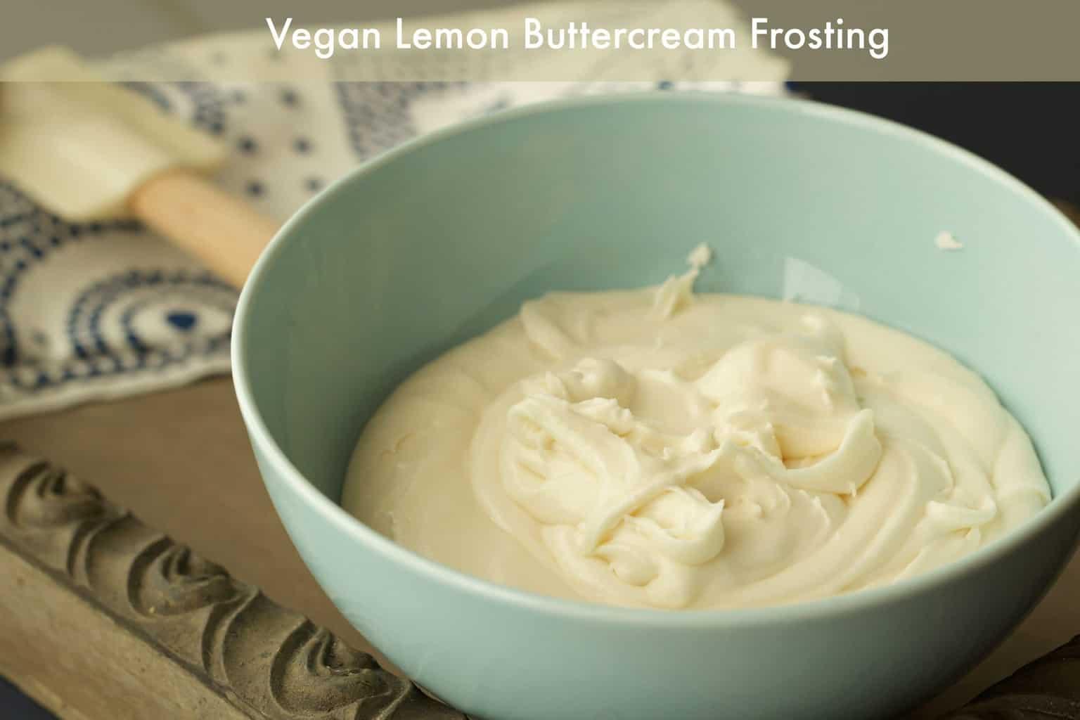 How to make vegan lemon buttercream frosting #vegan #lovingitvegan #dessert #frosting