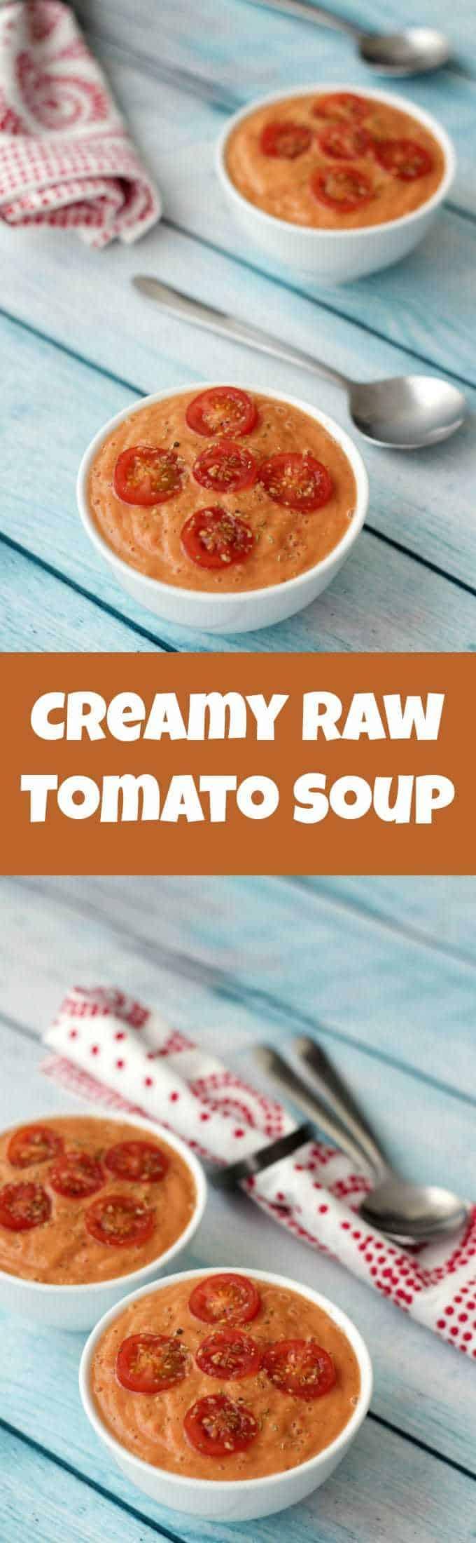 Creamy Raw Tomato Soup #vegan #rawvegan #dairyfree #lovingitvegan