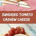 Sundried Tomato Cashew Cheese