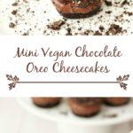 Mini Vegan Chocolate Oreo Cheesecakes
