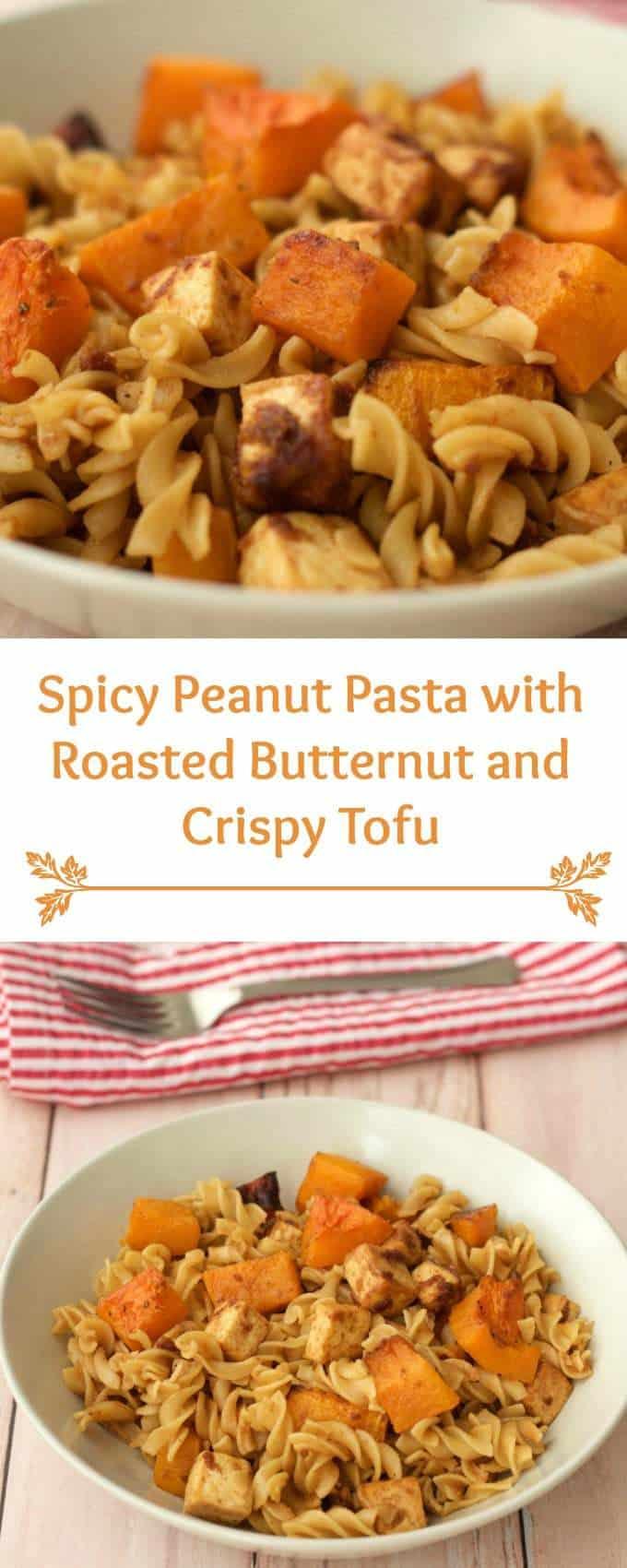 Spicy Peanut Pasta with Roasted Butternut and Crispy Tofu #vegan #lovingitvegan #entree #pasta #dinner