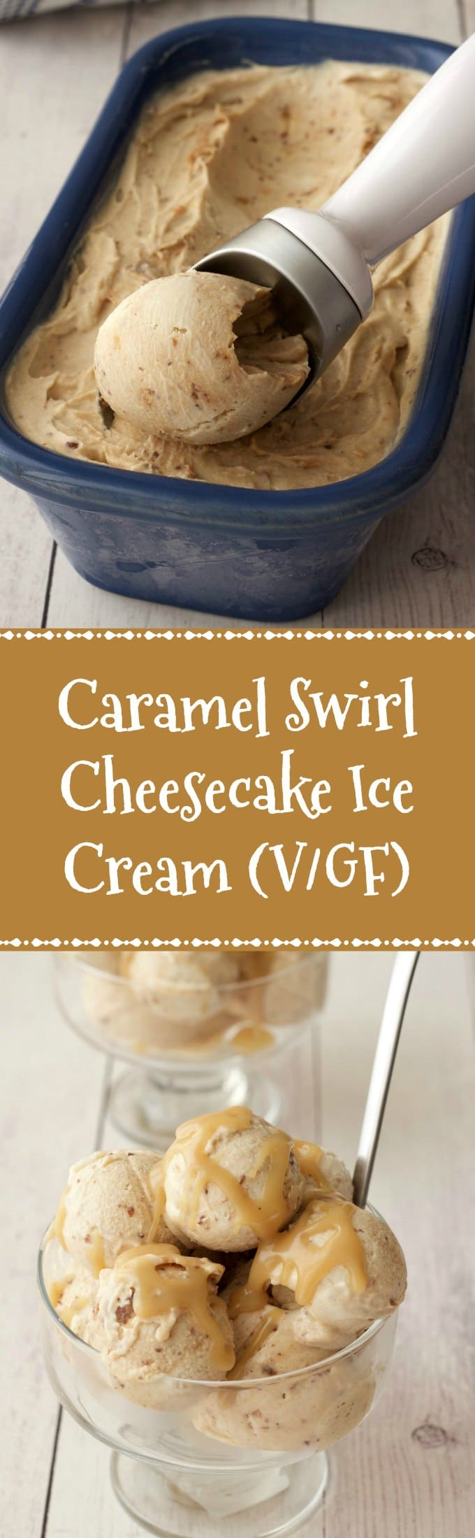 Caramel Swirl Cheesecake Ice Cream topped with Caramel Sauce #vegan #lovingitvegan #cheesecake #icecream #dessert #dairyfree #glutenfree