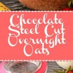 Chocolate Steel Cut Overnight Oats