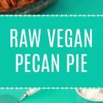 Raw Vegan Pecan Pie