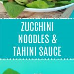 Zucchini Noodles with Tahini Sauce