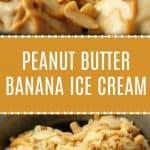 Peanut Butter Banana Ice Cream
