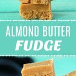Vegan Almond Butter Fudge